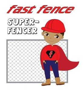 Fast Fence Super-fencer